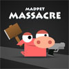 Madpet Massacre